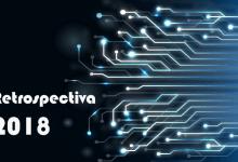 Balanço 2018: tecnologia e excelência em destaque